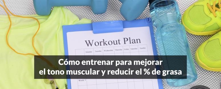 mejorar el tono muscular y reducir grasa